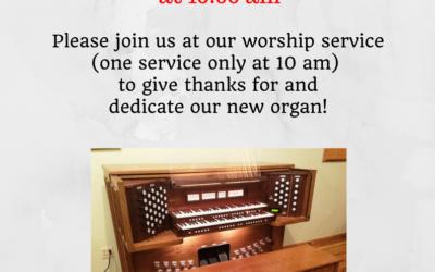 Organ Dedication Service February 11th at 10:00am